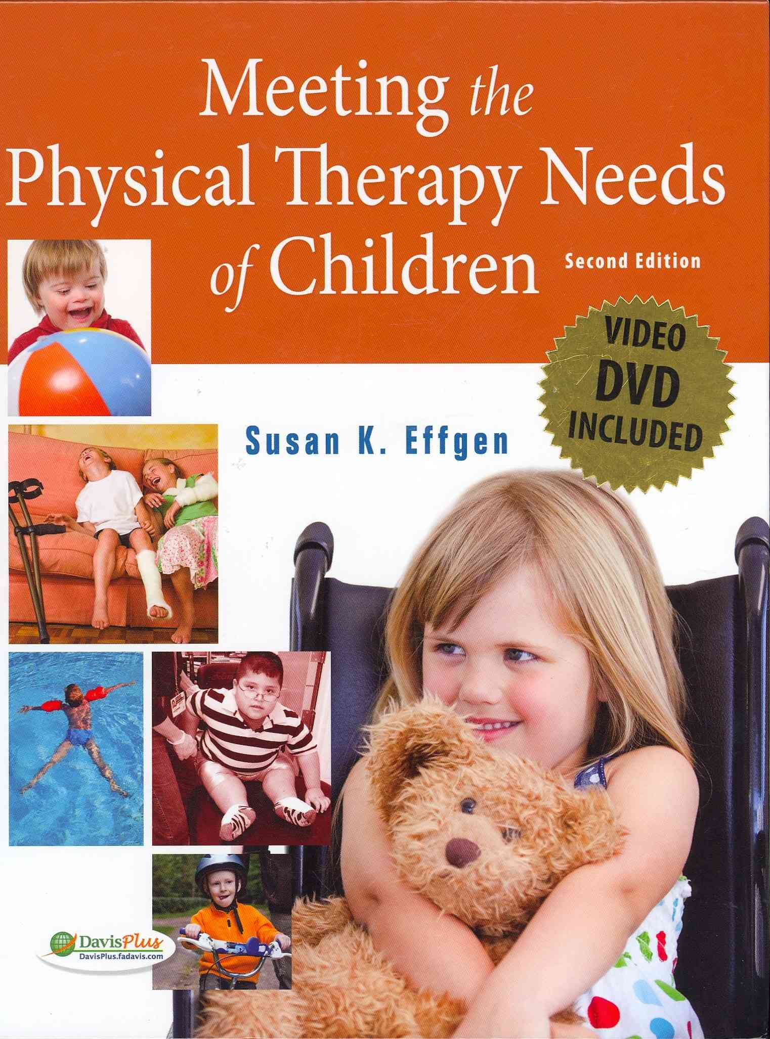 Meeting the Physical Therapy Needs of Children By Effgen, Susan K., Ph.D.
