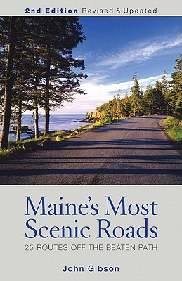 Maine's Most Scenic Roads By Gibson, John